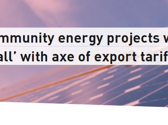 Community energy projects will 'stall' with axe of export tariff